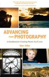 Silber Marc - Advancing Your Photography - A Handbook for Creating Photos You'll Love [eKönyv: epub, mobi]