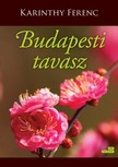 Karinthy Ferenc - Budapesti tavasz [eKönyv: epub, mobi]<!--span style='font-size:10px;'>(G)</span-->