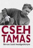 Bérczes László - Cseh Tamás - Cseh Tamás - Beszélgetőkönyv 2. kiadás