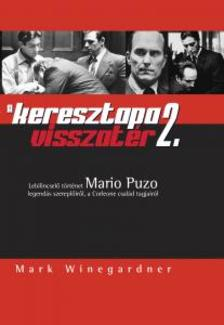 Mark Winegardner - A KERESZTAPA VISSZATÉR 2.