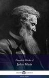 Muir John - Delphi Complete Works of John Muir US (Illustrated) [eKönyv: epub, mobi]