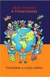 Beck Andrea - A Titoktündér - Tündérek a világ körül - Mert a világon minden gyereknek szüksége van egy titoktündérre<!--span style='font-size:10px;'>(G)</span-->