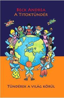 A Titoktündér - Tündérek a világ körül - Mert a világon minden gyereknek szüksége van egy titoktündérre #