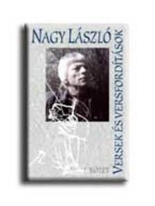 Nagy László - Versek, versfordítások I-III. kötet