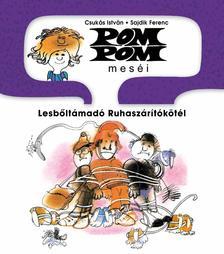CSUKÁS ISTVÁN - Pom Pom meséi 9: Lesbőltámadó Ruhaszárítókötél - KEMÉNY BORÍTÓS