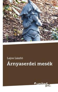 Lajos László - Árnyaserdei mesék