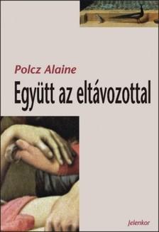Polcz Alaine - Együtt az eltávozottal [eKönyv: epub, mobi]