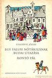Gvadányi József - Egy falusi nótáriusnak budai utazása / Rontó Pál [antikvár]