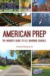 Mangravite Ronald - American Prep - The Insider's Guide to U.S. Boarding Schools [eKönyv: epub,  mobi]