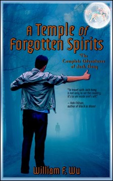 Wu William F - A Temple of Forgotten Spirits [eKönyv: epub, mobi]
