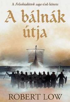 Robert Low - A bálnák útja - A Felesküdöttek sorozat 1.kötete