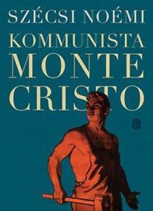 SZÉCSI Noémi - Kommunista Monte Cristo