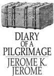 Jerome K. Jerome - Diary of a Pilgrimage [eKönyv: epub,  mobi]
