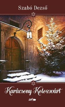 SZABÓ DEZSŐ - Karácsony Kolozsvárt