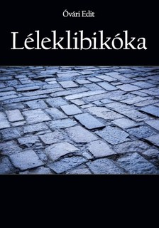 Edit Óvári - Léleklibikóka [eKönyv: epub, mobi]