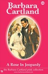 Barbara Cartland - A Rose In Jeopardy [eKönyv: epub,  mobi]