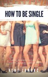 Lamarc Kent - How to Be Single [eKönyv: epub, mobi]