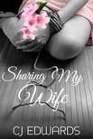 Edwards C J - Sharing My Wife [eKönyv: epub, mobi]