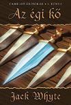 Jack Whyte - Az égi kő - Camelot krónikák 1.könyv