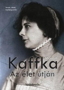 Kaffka Margit - Az élet útján [eKönyv: epub, mobi]