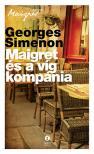 Georges Simenon - Maigret és a víg kompánia<!--span style='font-size:10px;'>(G)</span-->