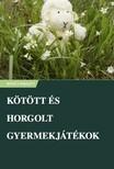 Kovács Nikolett - Kötött és horgolt gyermekjátékok [eKönyv: epub, mobi]<!--span style='font-size:10px;'>(G)</span-->