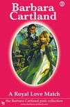 Barbara Cartland - A Royal Love Match [eKönyv: epub,  mobi]