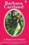 Barbara Cartland - A Royal Love Match [eKönyv: epub,  mobi]