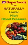 Chard Russ - 25 Superfoods That Naturally Lower Your Blood Pressure [eKönyv: epub, mobi]