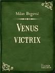 Begović Milan - Venus Victrix [eKönyv: epub,  mobi]