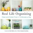 Aarssen Cassandra - Real Life Organizing - Clean and Clutter-Free in 15 Minutes a Day [eKönyv: epub,  mobi]