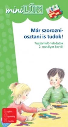 - LDI-209 MÁR SZOROZNI-OSZTANI IS TUDOK! 8 ÉVESEKNEK