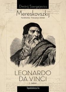 Mereskovszkij Dimitrij Szergejevics - Leonardo Da Vinci I. kötet [eKönyv: epub, mobi]