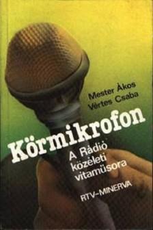 Mester Ákos - Vértes Csaba - Körmikrofon [eKönyv: epub, mobi]
