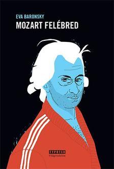 BARONSKY, EVA - Mozart felébred #
