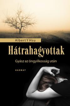 HSU, ALBERT Y. - Hátrahagyottak - Gyász az öngyilkosság után
