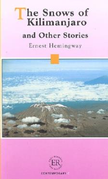 Ernest Hemingway - THE SNOWS OF KILIMANJARO AND OTHER STORIES (EASY READERS