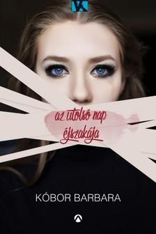 Kóbor Barbara - Az utolsó nap éjszakája [eKönyv: epub, mobi]