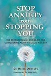 Odessky Helen - STOP ANXIETY from STOPPING YOU - The Breakthrough Program For Conquering Panic and Social Anxiety [eKönyv: epub,  mobi]