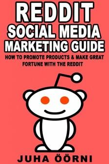 Öörni Juha - Beginner's Reddit Social Media Marketing Guide [eKönyv: epub, mobi]