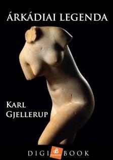 Gjellerup, Karl - Árkádiai legenda [eKönyv: epub, mobi]