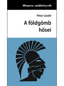 Lászó Petur - A földgömb hősei [eKönyv: epub, mobi]