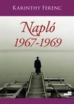 Karinthy Ferenc - Napló 1. kötet 1967-1969 [eKönyv: epub, mobi]<!--span style='font-size:10px;'>(G)</span-->