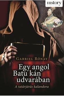 Gabriel Rónay - EGY ANGOL BATU KÁN UDVARÁBAN