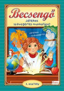 - BECSENGŐ - JÁTÉKOS SZÖVEGÉRTÉS MUNKAFÜZET 3. OSZT.