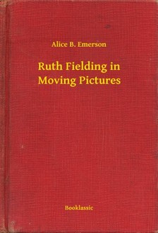 Emerson Alice B. - Ruth Fielding in Moving Pictures [eKönyv: epub, mobi]