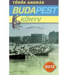 Török András - Budapest könyv - avagy Simplicissimus szerint a világ