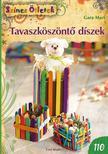 Gara Mari - Tavaszköszöntő díszek - Színes Ötletek ###<!--span style='font-size:10px;'>(G)</span-->