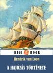 HENDRIK VAN LOON - A hajózás története [eKönyv: epub, mobi]<!--span style='font-size:10px;'>(G)</span-->