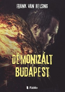 Van Helsing Frank - Démonizált Budapest  [eKönyv: epub, mobi]